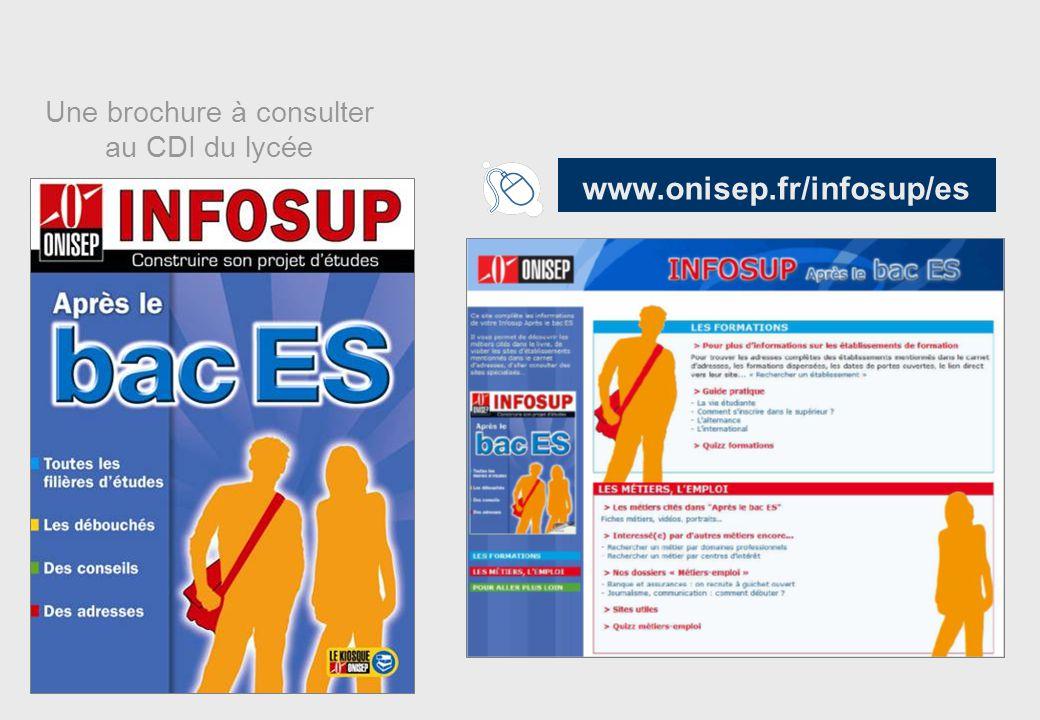 2/8 Une brochure à consulter au CDI du lycée www.onisep.fr/infosup/es