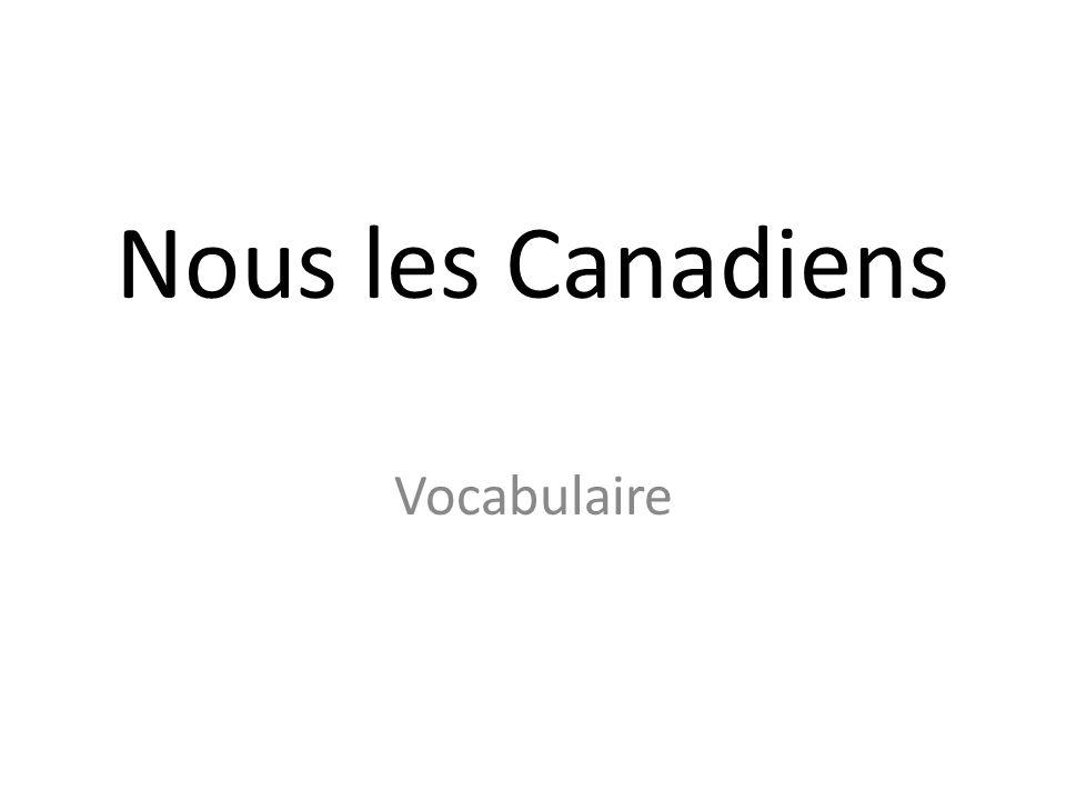 Vocabulaire Nous les Canadiens