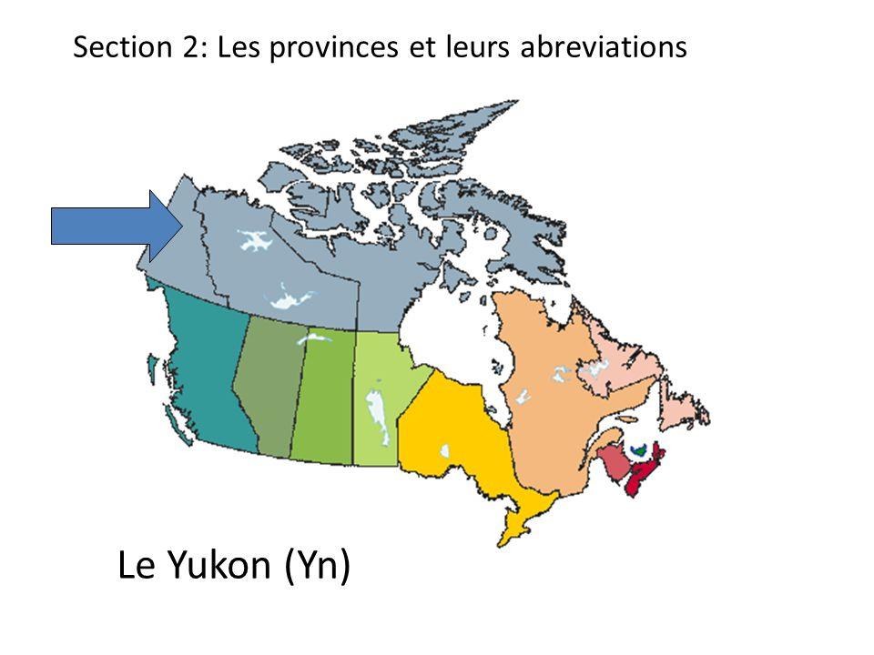 Section 2: Les provinces et leurs abreviations Le Yukon (Yn)