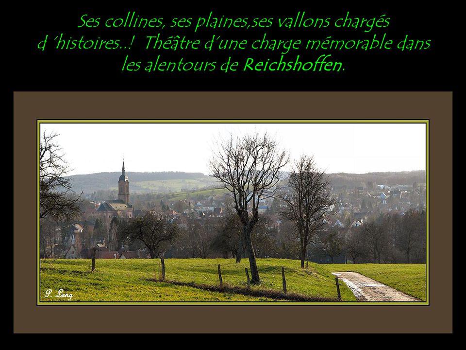 Ses collines, ses plaines,ses vallons chargés d 'histoires...