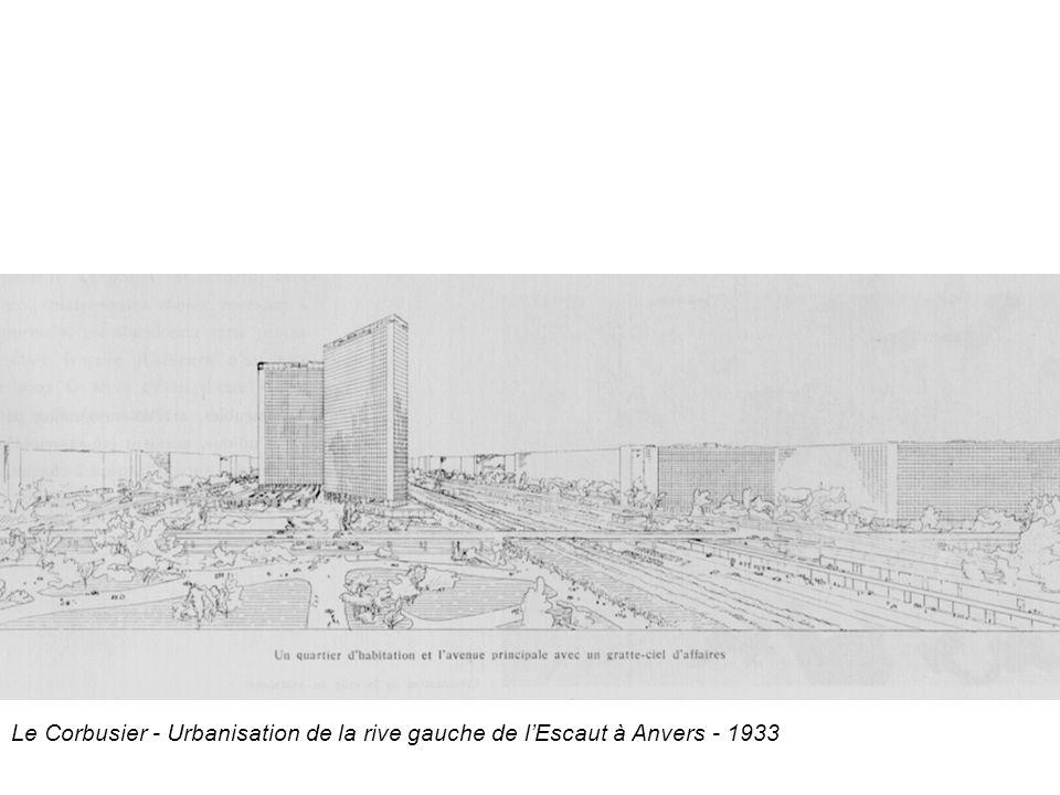 Le Corbusier - Urbanisation de la rive gauche de l'Escaut à Anvers - 1933