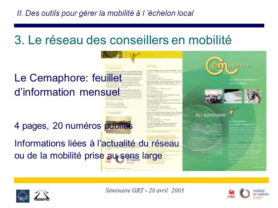 Séminaire GRT - 28 avril 2003 II. Des outils pour gérer la mobilité à l 'échelon local 3. Le réseau des conseillers en mobilité Le Cemaphore: feuillet