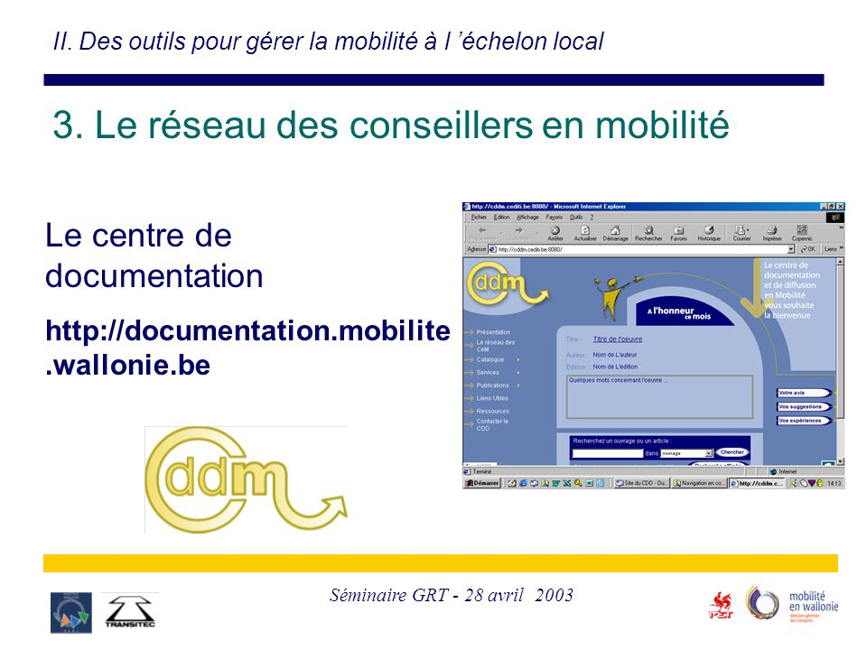 Séminaire GRT - 28 avril 2003 Le centre de documentation http://documentation.mobilite.wallonie.be II.