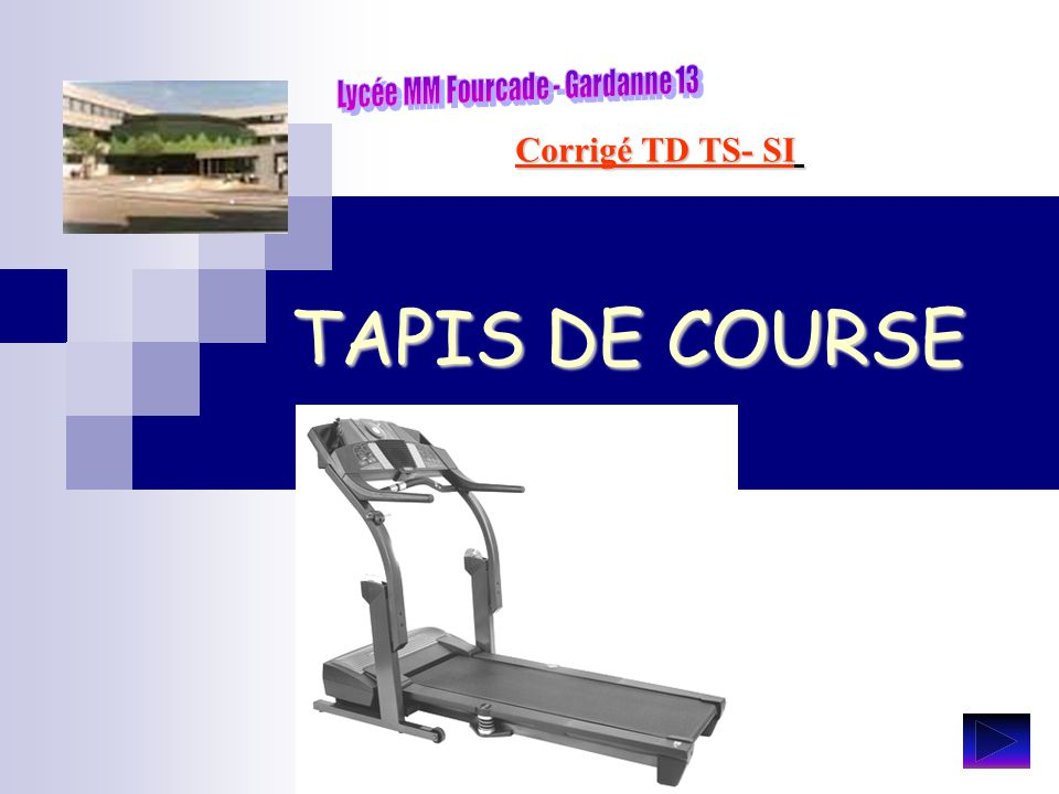 TAPIS DE COURSE Corrigé TD TS- SI