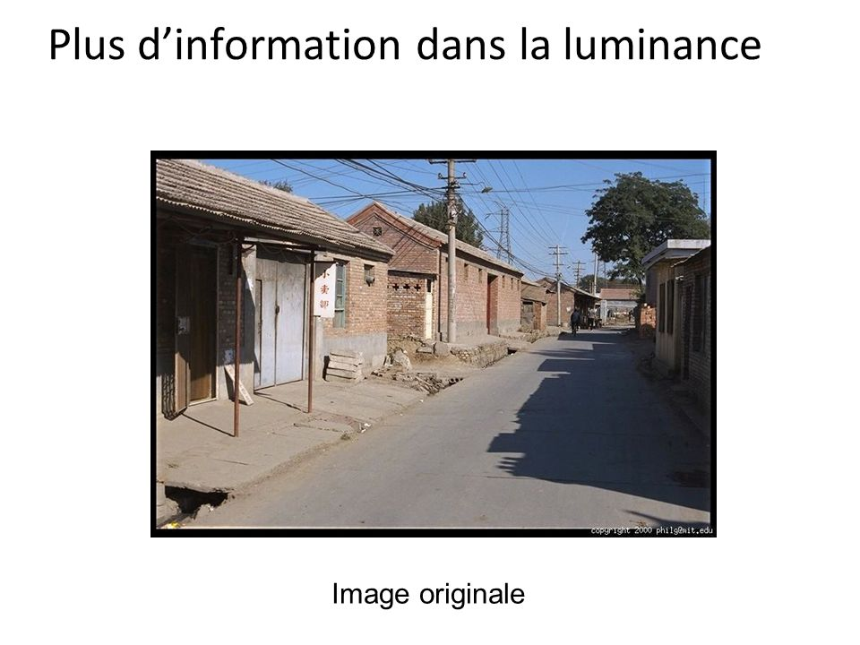 Plus d'information dans la luminance Image originale