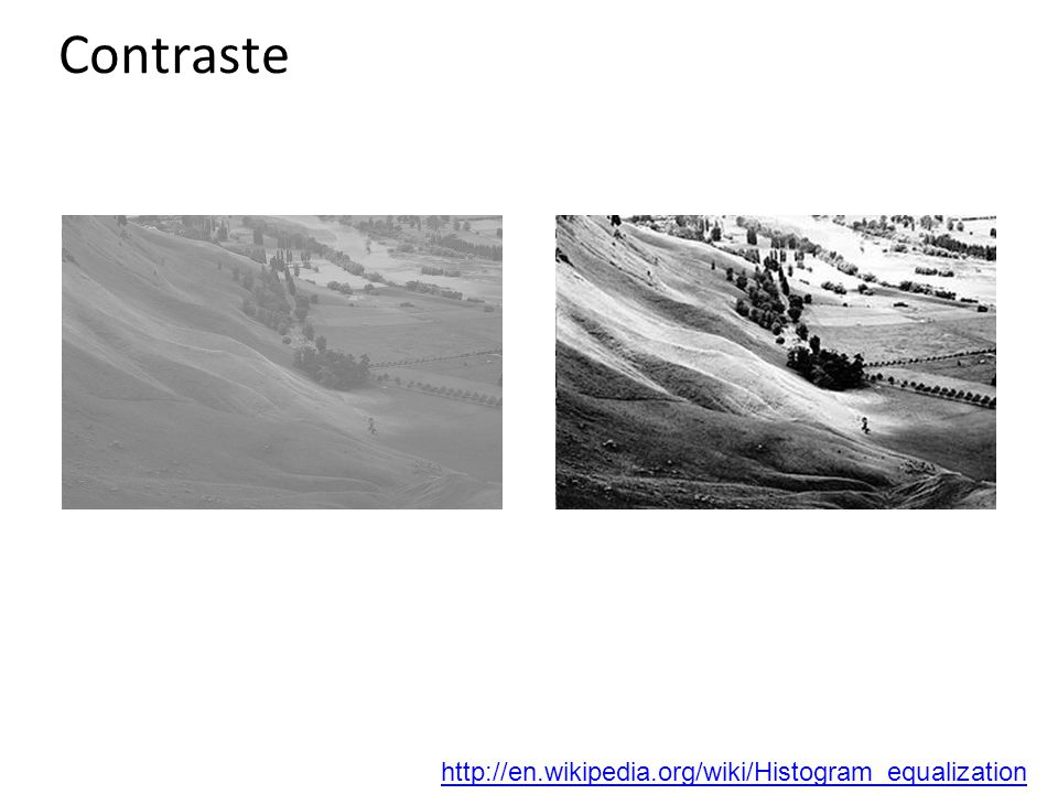 Contraste http://en.wikipedia.org/wiki/Histogram_equalization