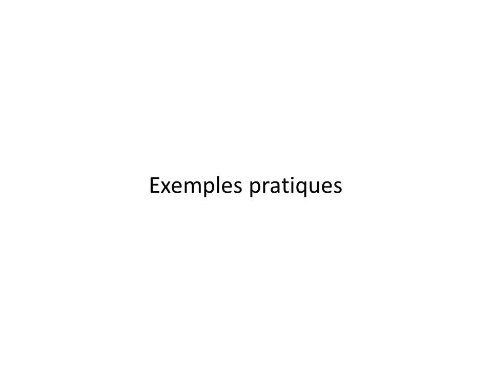Exemples pratiques
