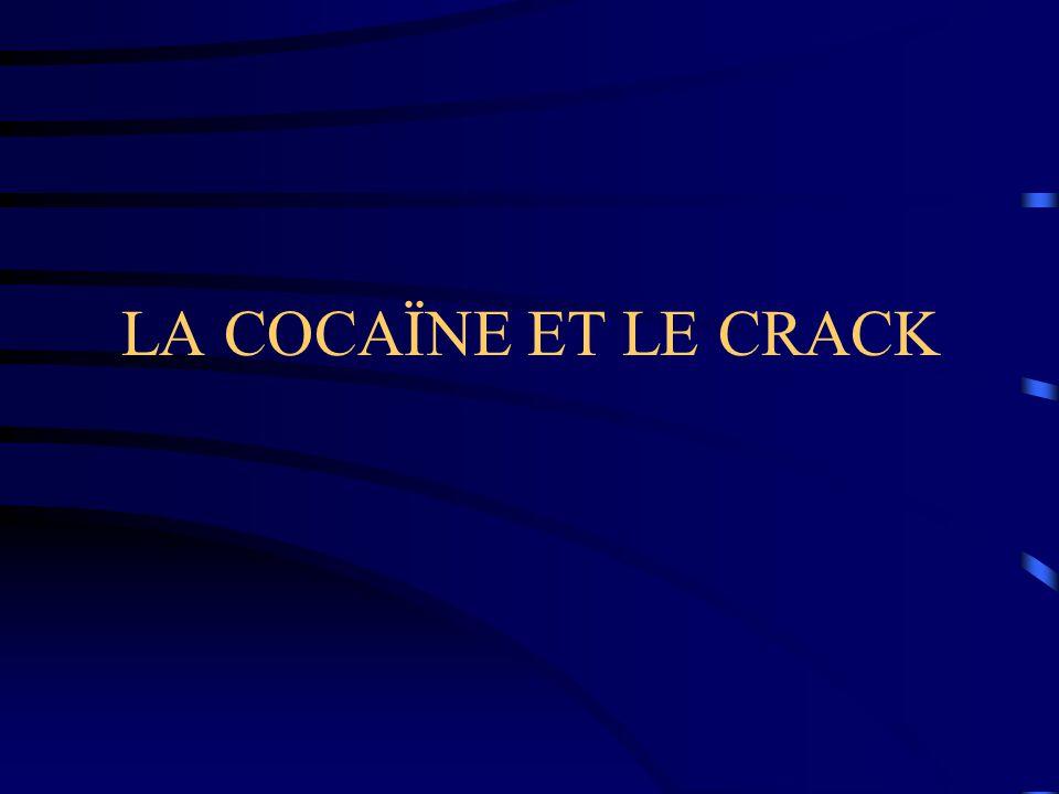 LA COCAÏNE ET LE CRACK