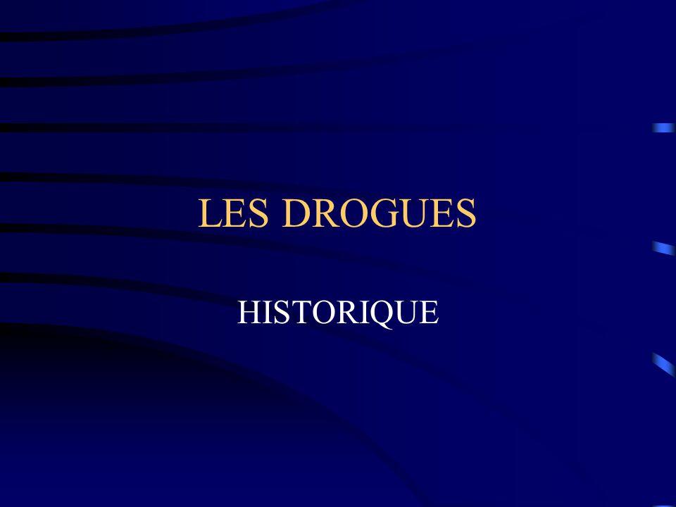 LES DROGUES HISTORIQUE
