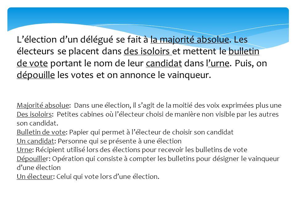 L'élection d'un délégué se fait à la majorité absolue.