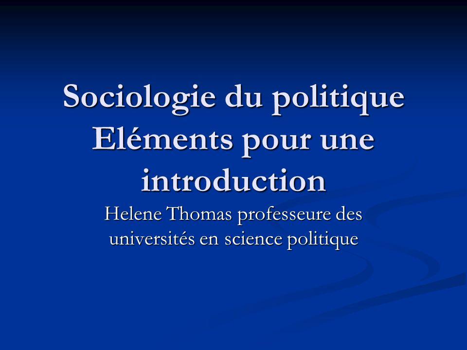 Sociologie du politique Eléments pour une introduction Helene Thomas professeure des universités en science politique