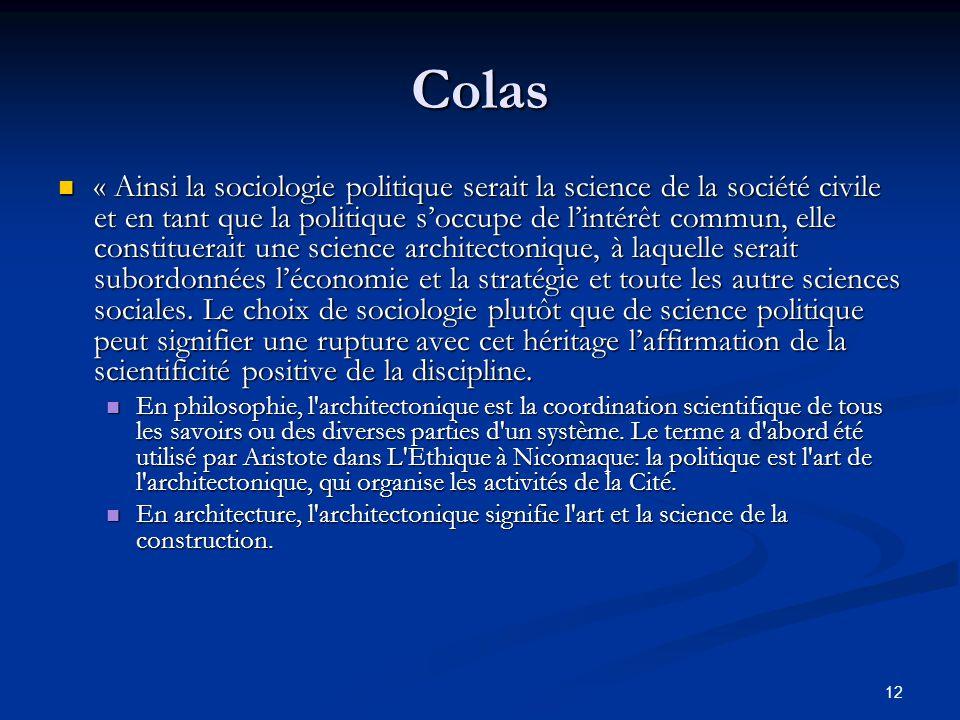 12 Colas « Ainsi la sociologie politique serait la science de la société civile et en tant que la politique s'occupe de l'intérêt commun, elle constit