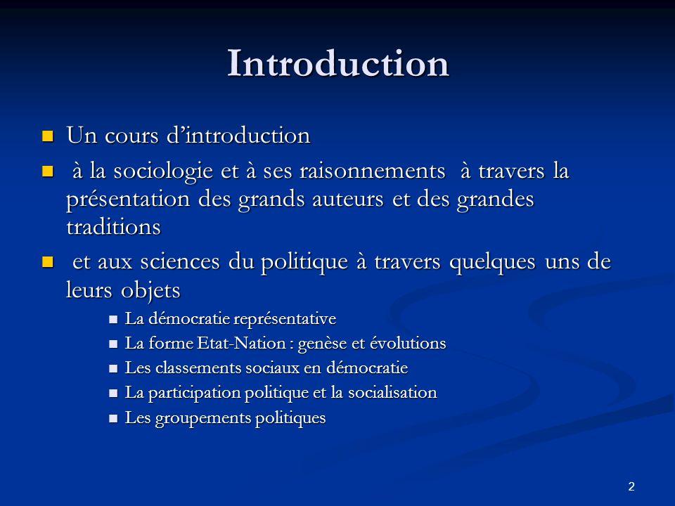 2 Introduction Un cours d'introduction Un cours d'introduction à la sociologie et à ses raisonnements à travers la présentation des grands auteurs et