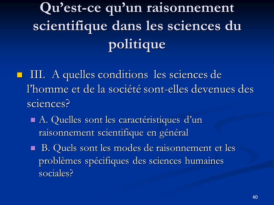40 Qu'est-ce qu'un raisonnement scientifique dans les sciences du politique III. A quelles conditions les sciences de l'homme et de la société sont-el
