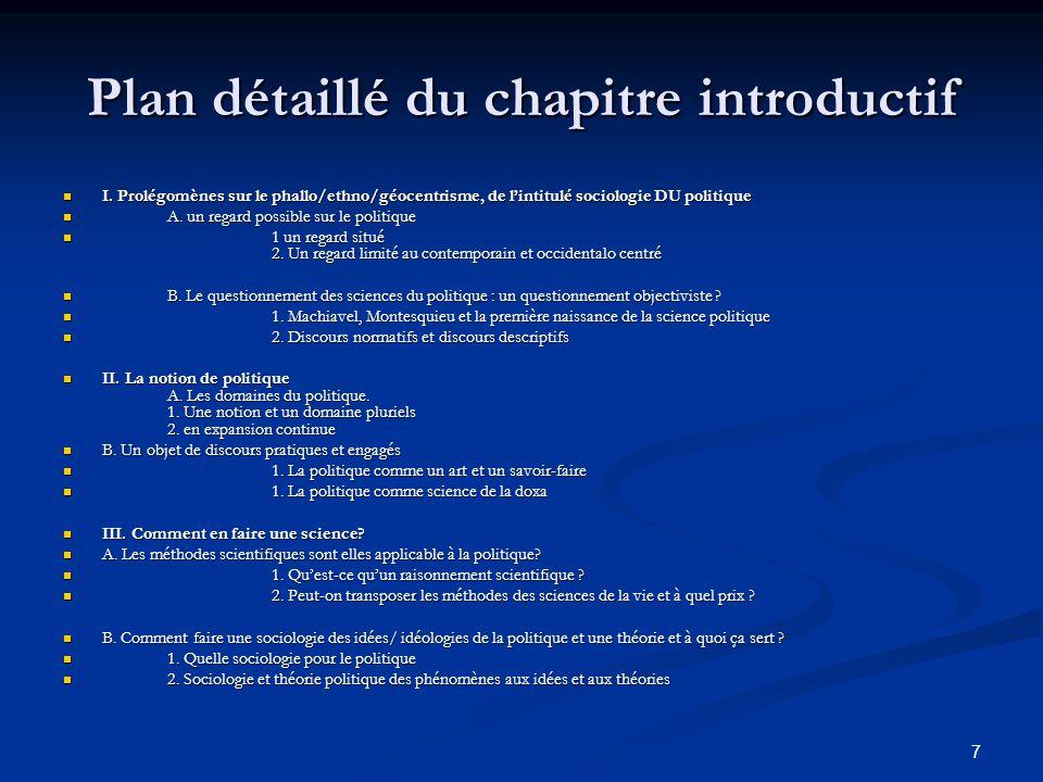 7 Plan détaillé du chapitre introductif I. Prolégomènes sur le phallo/ethno/géocentrisme, de l'intitulé sociologie DU politique I. Prolégomènes sur le