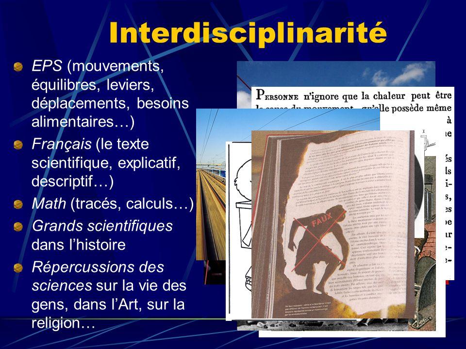 Interdisciplinarité EPS (mouvements, équilibres, leviers, déplacements, besoins alimentaires…) Français (le texte scientifique, explicatif, descriptif