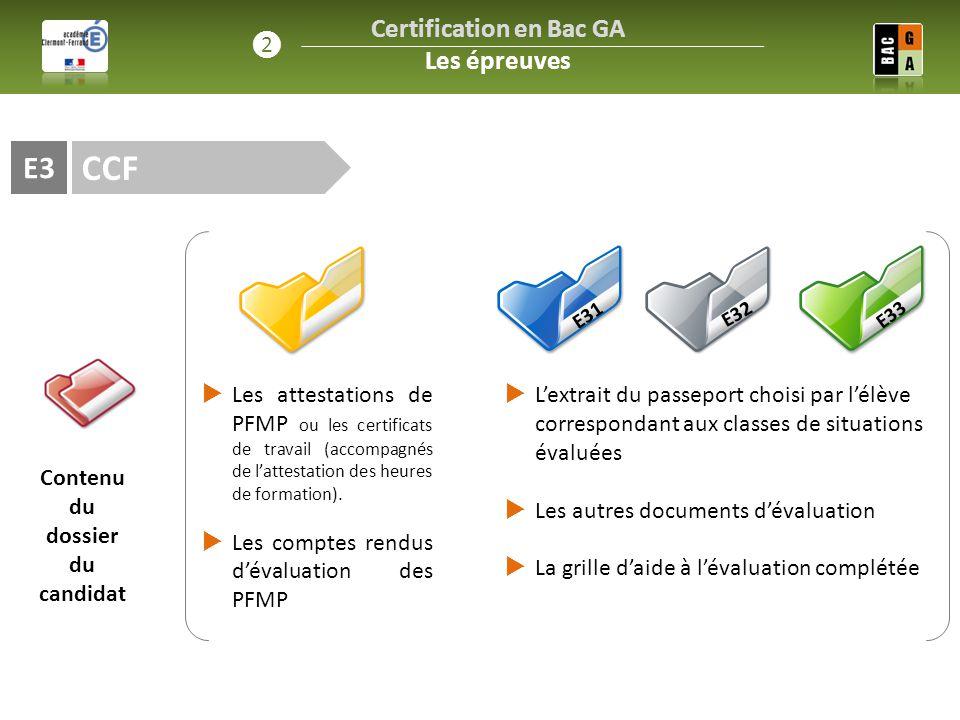 CCF E3 Certification en Bac GA Les épreuves ❷ Contenu du dossier du candidat  L'extrait du passeport choisi par l'élève correspondant aux classes de