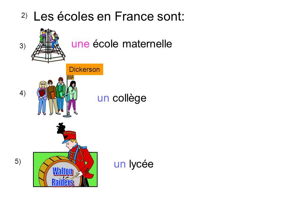 2) Les écoles en France sont: 3) une école maternelle 4) Dickerson un collège 5) un lycée
