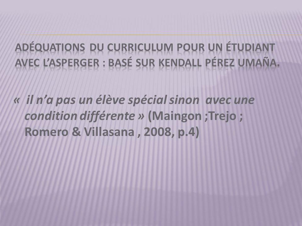 « il n'a pas un élève spécial sinon avec une condition différente » (Maingon ;Trejo ; Romero & Villasana, 2008, p.4)