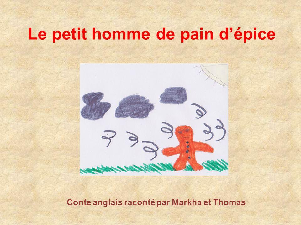 Le petit homme de pain d'épice Conte anglais raconté par Markha et Thomas