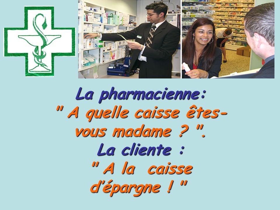 Il fait chaud dans votre pharmacie, on se croirait dans un zona. Il fait chaud dans votre pharmacie, on se croirait dans un zona.