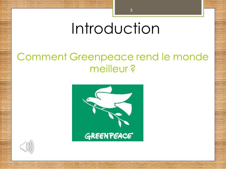 3 Comment Greenpeace rend le monde meilleur ? Introduction
