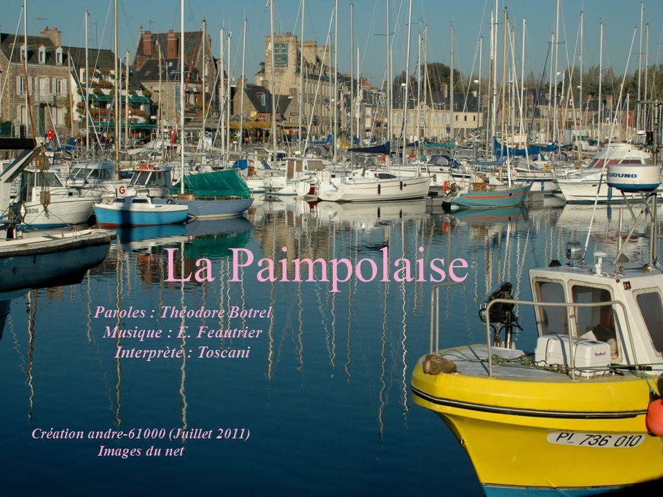 La Paimpolaise Paroles : Théodore Botrel Musique : E.