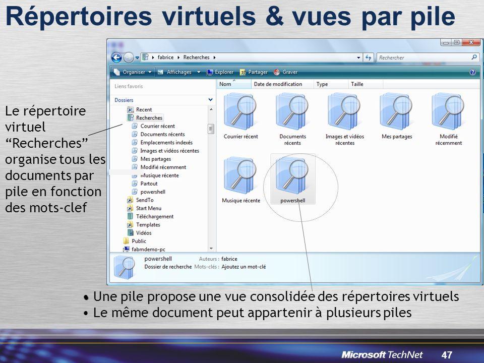 47 Le répertoire virtuel Recherches organise tous les documents par pile en fonction des mots-clef Une pile propose une vue consolidée des répertoires virtuels Le même document peut appartenir à plusieurs piles Répertoires virtuels & vues par pile