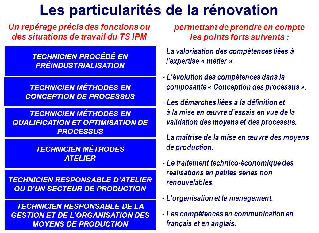 Les particularités de la rénovation TECHNICIEN PROCÉDÉ EN PRÉINDUSTRIALISATION TECHNICIEN MÉTHODES EN CONCEPTION DE PROCESSUS TECHNICIEN MÉTHODES EN Q