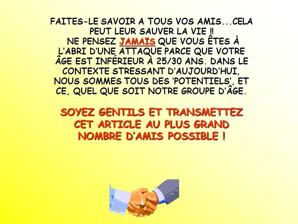 FAITES-LE SAVOIR A TOUS VOS AMIS...CELA PEUT LEUR SAUVER LA VIE !.