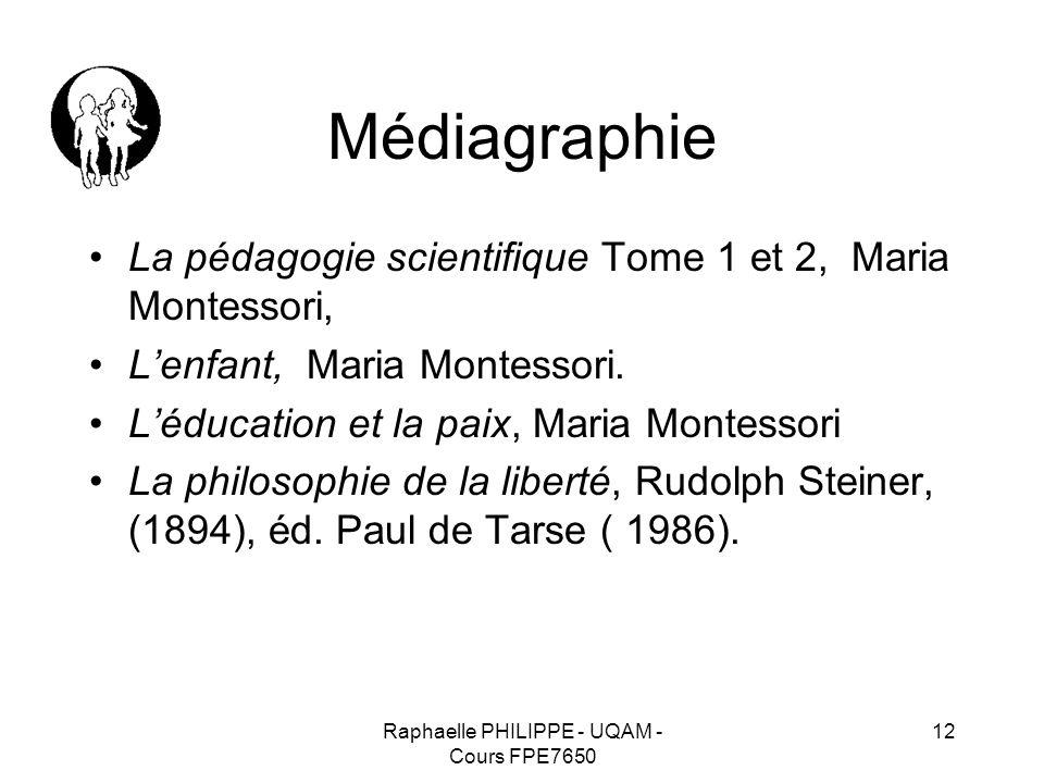 Raphaelle PHILIPPE - UQAM - Cours FPE7650 12 Médiagraphie La pédagogie scientifique Tome 1 et 2, Maria Montessori, L'enfant, Maria Montessori. L'éduca