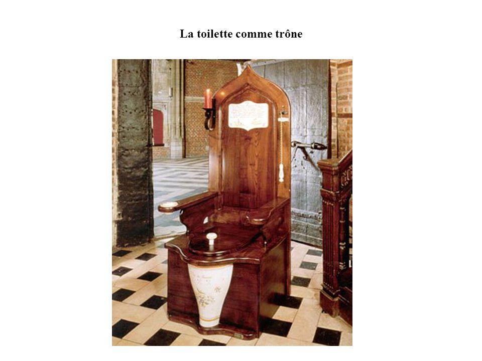 La toilette comme trône