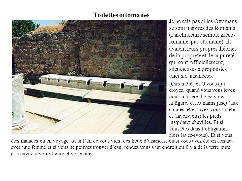 Toilettes ottomanes Je ne sais pas si les Ottomans se sont inspirés des Romains (l'architecture semble gréco- romaine, pas ottomane).