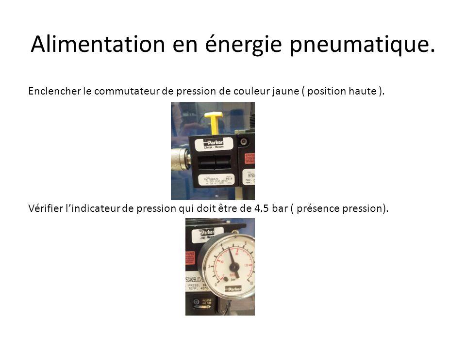 Alimentation en énergie pneumatique. Enclencher le commutateur de pression de couleur jaune ( position haute ). Vérifier l'indicateur de pression qui