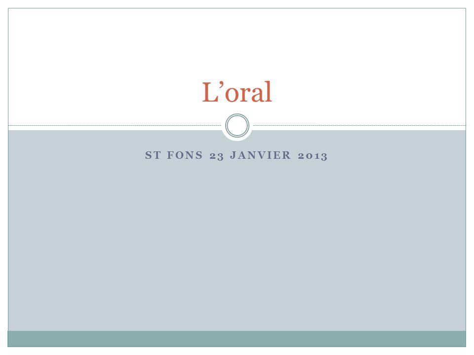 ST FONS 23 JANVIER 2013 L'oral
