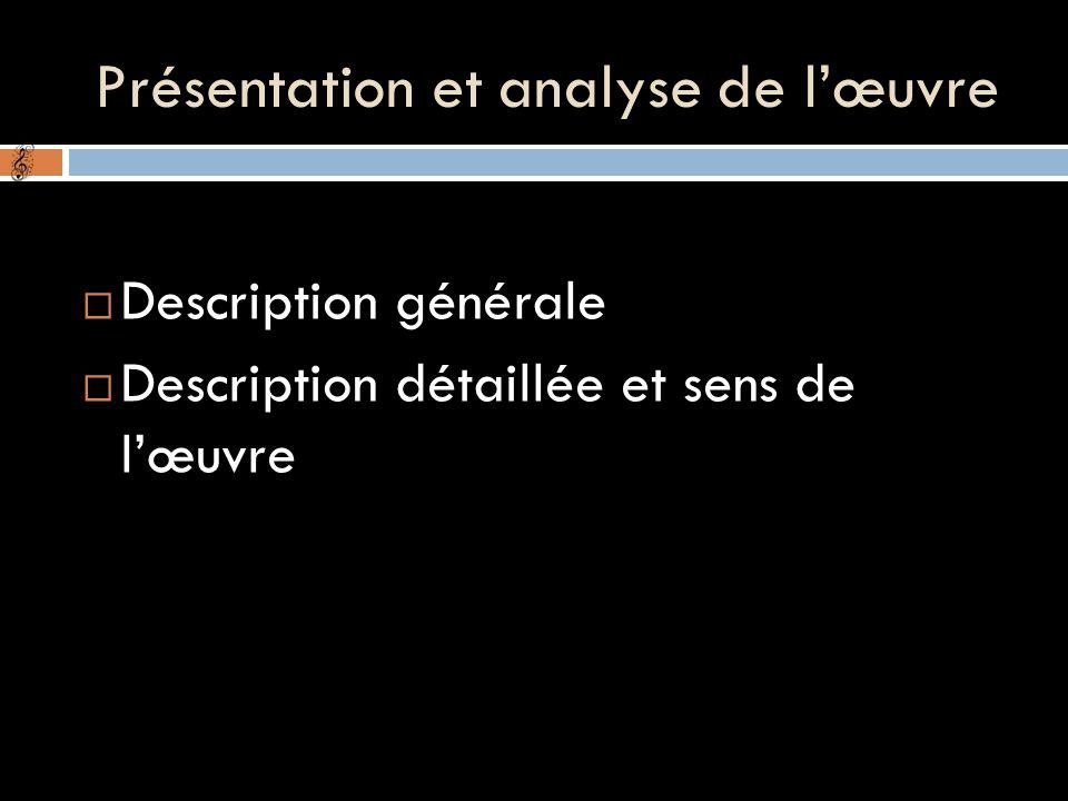 Présentation et analyse de l'œuvre  Description générale  Description détaillée et sens de l'œuvre
