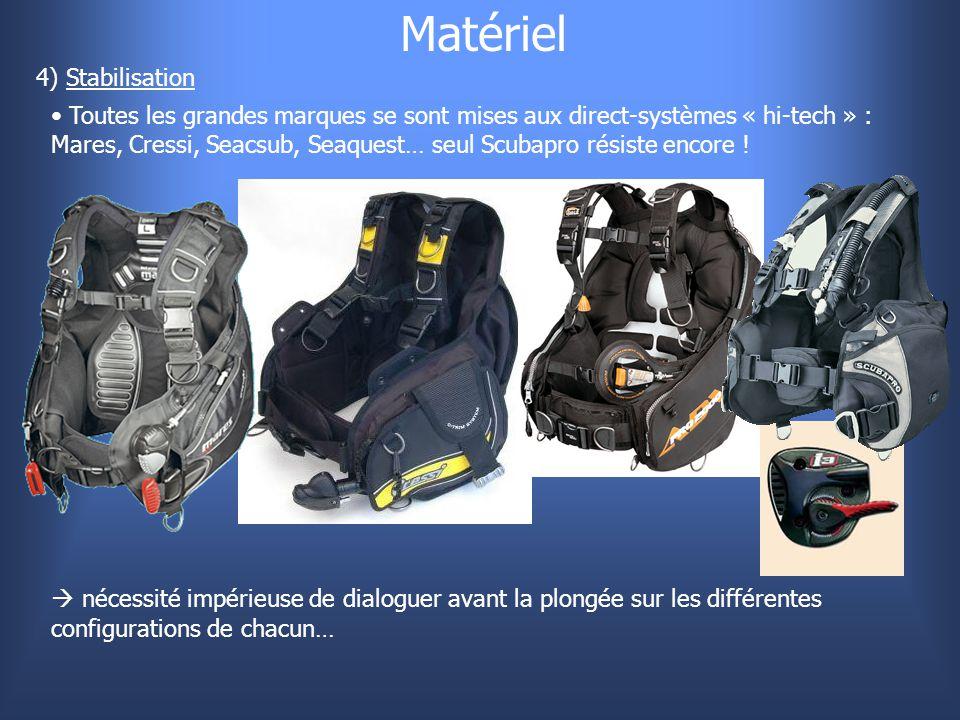 Matériel 4) Stabilisation Toutes les grandes marques se sont mises aux direct-systèmes « hi-tech » : Mares, Cressi, Seacsub, Seaquest… seul Scubapro r