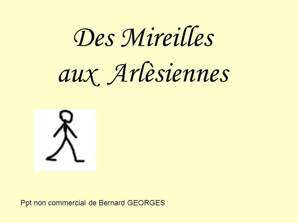 Des Mireilles aux Arlèsiennes Ppt non commercial de Bernard GEORGES