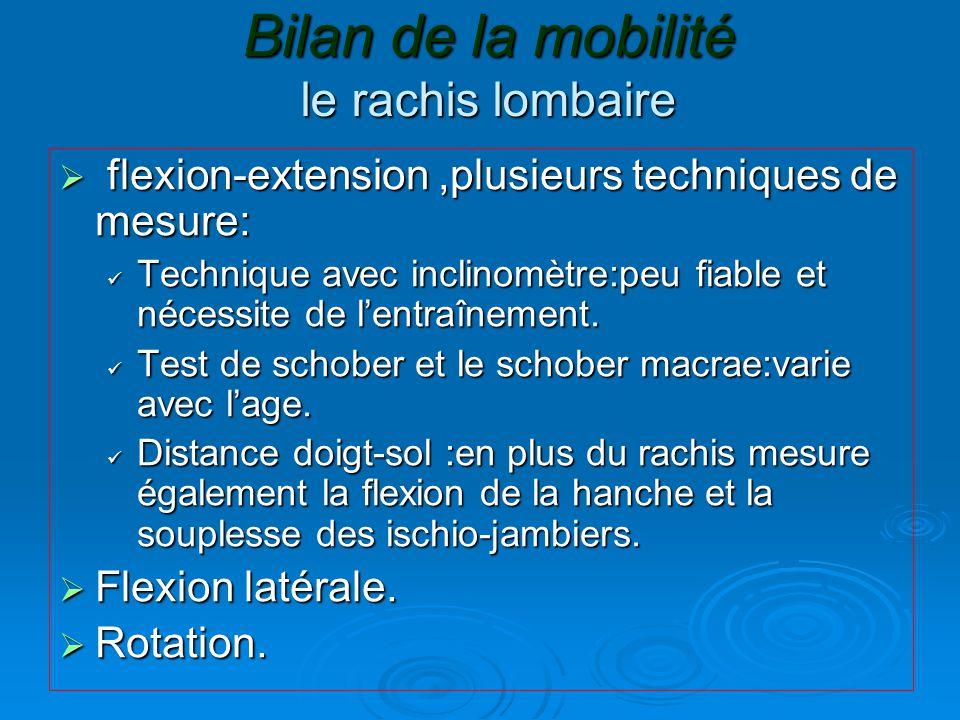 Bilan de la mobilité le rachis lombaire  flexion-extension,plusieurs techniques de mesure: Technique avec inclinomètre:peu fiable et nécessite de l'e