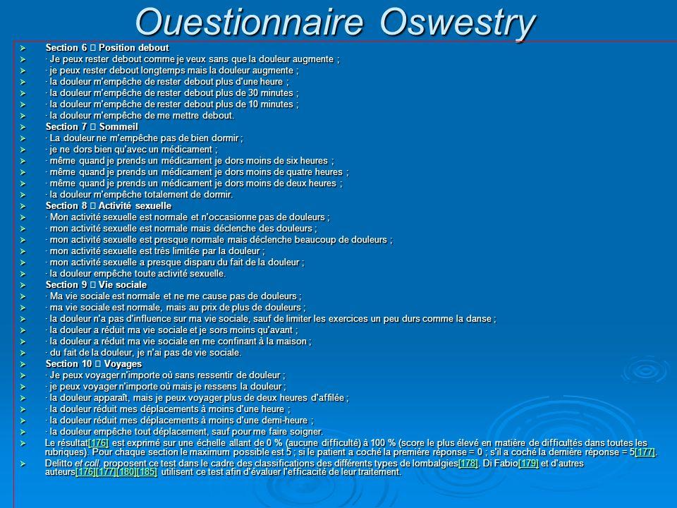 Ouestionnaire Oswestry  Section 6 – Position debout  · Je peux rester debout comme je veux sans que la douleur augmente ;  · je peux rester debout
