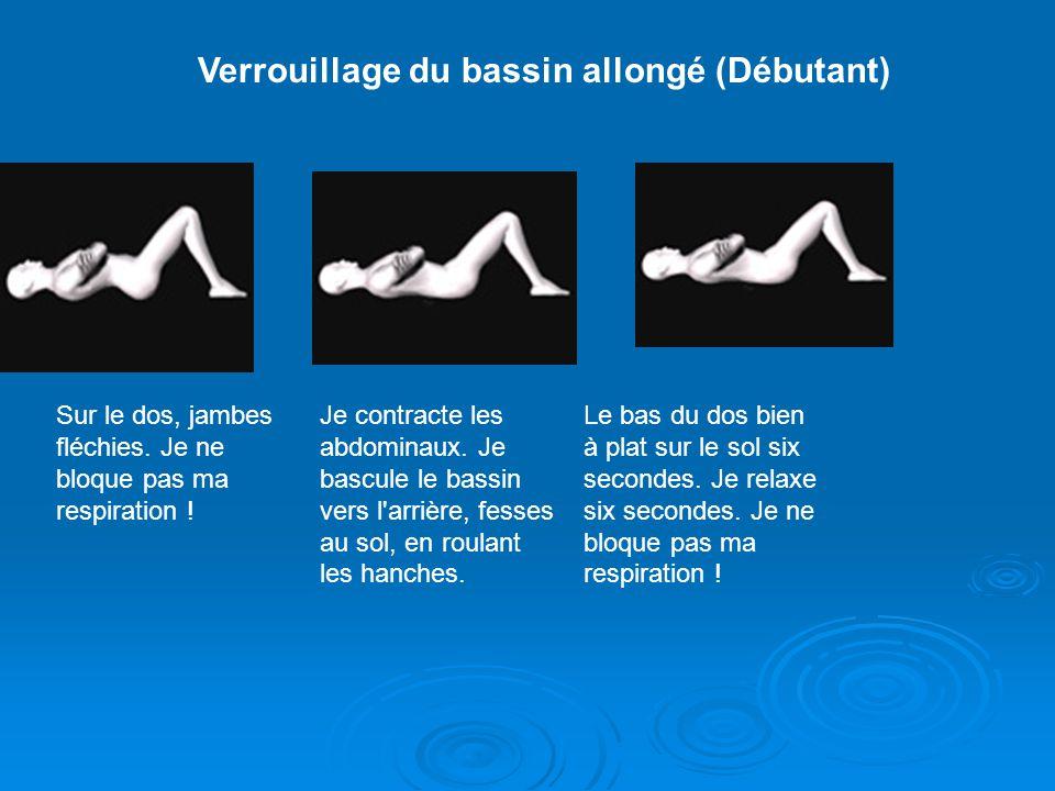 Verrouillage du bassin allongé (Débutant) Sur le dos, jambes fléchies.