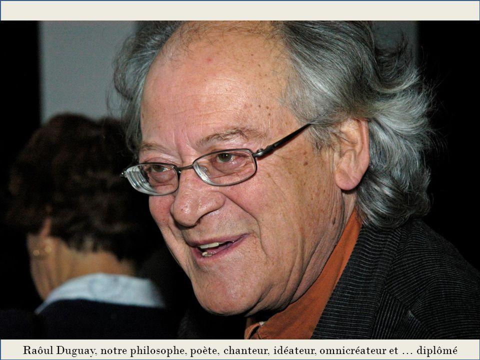 Raôul Duguay, notre philosophe, poète, chanteur, idéateur, omnicréateur et … diplômé