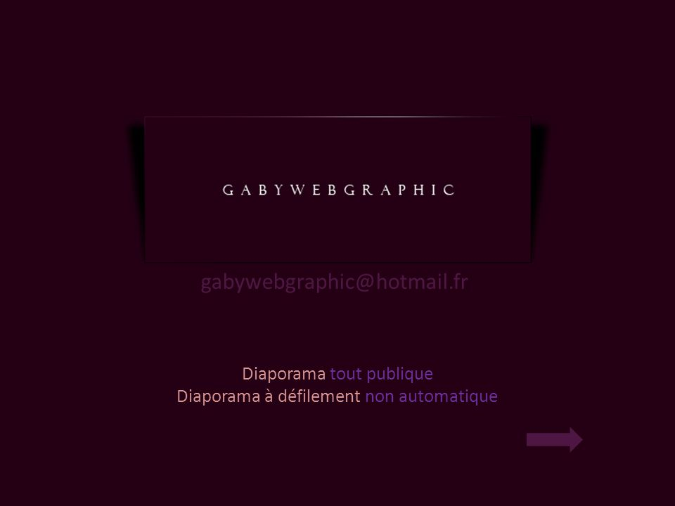 Diaporama tout publique Diaporama à défilement non automatique gabywebgraphic@hotmail.fr