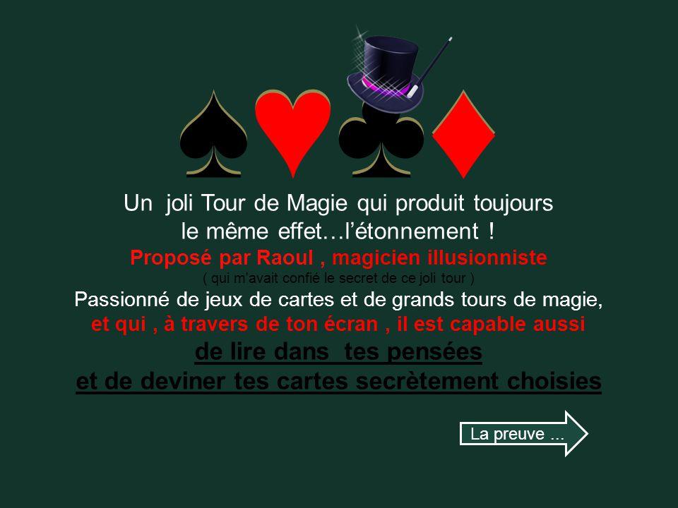 ♠♥♣♦ ♠♥♣♦♠♥♣♦ Un joli Tour de Magie qui produit toujours le même effet…l'étonnement .