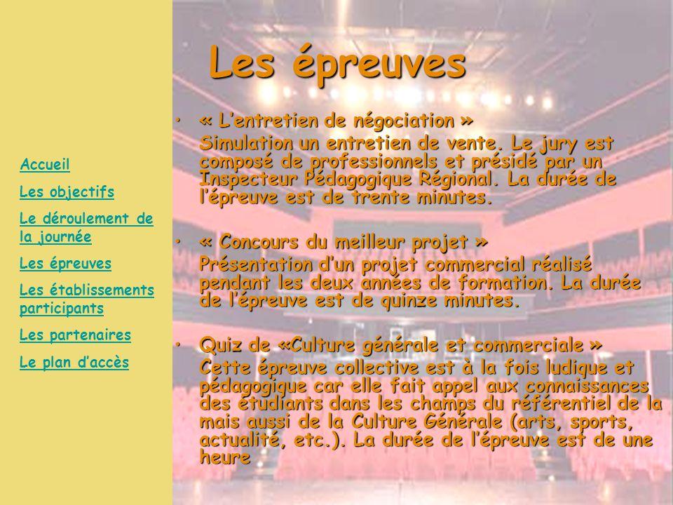 Les établissements participants Lycée Van Gogh à Ermont (95)Lycée Van Gogh à Ermont (95) Lycée Alfred Kastler à Cergy (95)Lycée Alfred Kastler à Cergy (95) Lycée Camille Saint-Saëns à Deuil la Barre (95)Lycée Camille Saint-Saëns à Deuil la Barre (95) Le Garac à Argenteuil (95)Le Garac à Argenteuil (95) Lycée Charles Baudelaire à Fosses (95)Lycée Charles Baudelaire à Fosses (95) Lycée Marie Curie à Versailles (78)Lycée Marie Curie à Versailles (78) Lycée Les Sept Mares à Maurepas (78)Lycée Les Sept Mares à Maurepas (78) Compagnie de formation à St Quentin en Yvelines (78)Compagnie de formation à St Quentin en Yvelines (78) Lycée Joliot Curie à Nanterre (92)Lycée Joliot Curie à Nanterre (92) Lycée Jean-Baptiste Corot à Savigny (91)Lycée Jean-Baptiste Corot à Savigny (91) Lycée Robert Doisneau à Corbeil (91)Lycée Robert Doisneau à Corbeil (91) Lycée Fustel de Coulanges à Massy (91)Lycée Fustel de Coulanges à Massy (91) Lycée Paul Langevin à Ste Geneviève des Bois (91)Lycée Paul Langevin à Ste Geneviève des Bois (91) Accueil Les objectifs Le déroulement de la journée Les épreuves Les établissements participants Les partenaires Le plan d'accès
