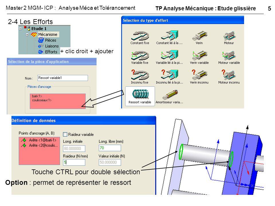 2-4 Les Efforts + clic droit + ajouter Touche CTRL pour double sélection Option : permet de représenter le ressort TP Analyse Mécanique : Etude glissi