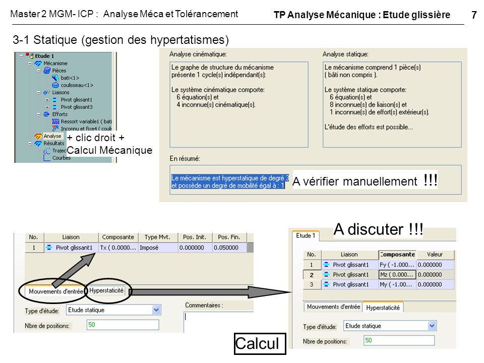 3-1 Statique (gestion des hypertatismes) + clic droit + Calcul Mécanique A vérifier manuellement !!! A discuter !!! Calcul TP Analyse Mécanique : Etud