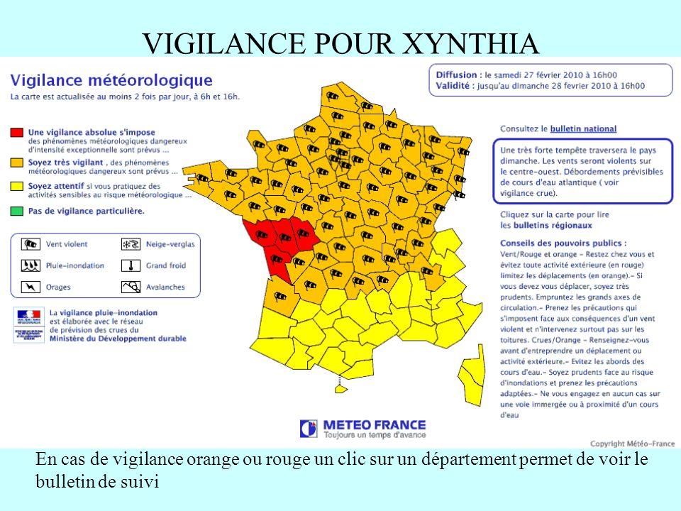 VIGILANCE POUR XYNTHIA En cas de vigilance orange ou rouge un clic sur un département permet de voir le bulletin de suivi