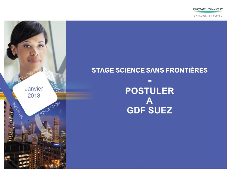 STAGE SCIENCE SANS FRONTIÈRES - POSTULER A GDF SUEZ Janvier 2013
