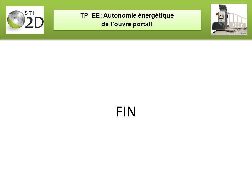 TP EE: Autonomie énergétique de l'ouvre portail TP EE: Autonomie énergétique de l'ouvre portail FIN